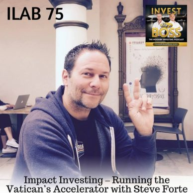 ILAB 75: Impact Investing – Running the Vatican's Accelerator with Steve Forte