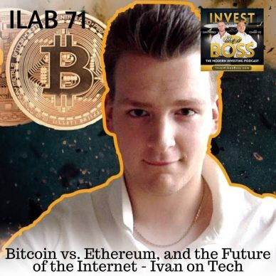 71 - Bitcoin vs. Ethereum, and the future of the Internet - Ivan on Tech.